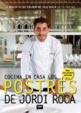 COCINA EN CASA LOS POSTRES DE JORDI ROCA - 9788416245277 - JORDI ROCA FONTANE