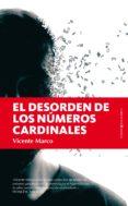 EL DESORDEN DE LOS NUMEROS CARDINALES - 9788416750177 - VICENTE MARCO