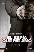 JAMES BOND 8: EL ESPÍA QUE ME AMÓ - 9788416901777 - IAN FLEMING