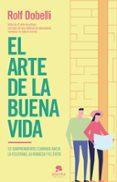 EL ARTE DE LA BUENA VIDA - 9788417568177 - ROLF DOBELLI