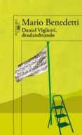 DANIEL VIGLIETTI, DESALAMBRADO (INCLUYE CD) - 9788420406077 - MARIO BENEDETTI