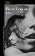 IRÈNE (UN CASO DEL COMANDANTE CAMILLE VERHOEVEN 1) (EBOOK) - 9788420412177 - PIERRE LEMAITRE
