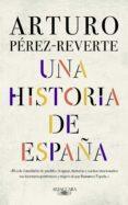 UNA HISTORIA DE ESPAÑA - 9788420438177 - ARTURO PEREZ-REVERTE