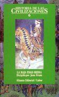 HISTORIA DE LAS CIVILIZACIONES: LA BAJA EDAD MEDIA (T.6) - 9788420603377 - JOAN EVANS
