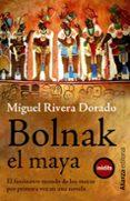 BOLNAK, EL MAYA - 9788420673677 - MIGUEL RIVERA DORADO