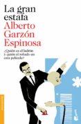 LA GRAN ESTAFA - 9788423348077 - ALBERTO GARZON ESPINOSA