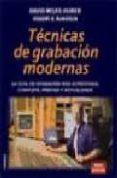 TECNICAS DE GRABACION MODERNAS: LA GUIA DE GRABACION MAS ACREDITA DA, COMPLETA, PRECISA Y ACTUALIZADA - 9788428212977 - DAVID MILES HUBER