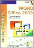 WORD OFFICE 2003: GUIA RAPIDA (INCLUYE CD-ROM) - 9788428328777 - ANTONIA GONZALEZ MANGAS