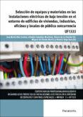 UF1333 - SELECCION DE EQUIPOS Y MATERIALES EN LAS INSTALACIONES ELECTRICAS DE BAJA TENSION EN EL ENTORNO DE EDIFICIOS DE         VIVIENDAS, INDUSTRIAS, OFICIAS Y LOCALES DE PUBLICA CONCURRENCIA - 9788428396677 - VV.AA.