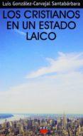 los cristianos en un estado laico (ebook-epub) (ebook)-luis gonzalez carvajal santabarbara-9788428822077