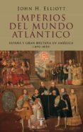 IMPERIOS DEL MUNDO ATLANTICO - 9788430606177 - JOHN H. ELLIOTT