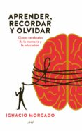 aprender, recordar y olvidar (ebook)-ignacio morgado-9788434417977