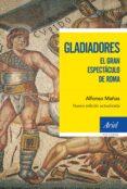 GLADIADORES - 9788434427877 - ALFONSO MAÑAS BASTIDAS
