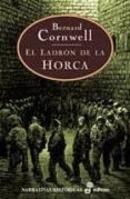 EL LADRON DE LA HORCA - 9788435060677 - BERNARD CORNWELL