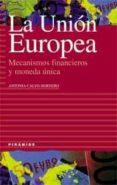 LA UE, MECANISMOS FINANCIEROS Y MONEDA UNICA - 9788436815177 - M ANTONIA CALVO HORNERO