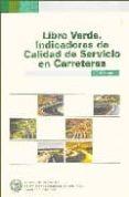 LIBRO VERDE: INDICADORES DE CALIDAD DE SERVICIO EN CARRETERAS - 9788438003077 - VV.AA.