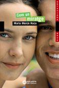 COM UN MIRATGE - 9788448919177 - MARIA MERCE ROCA
