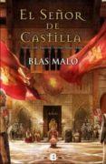 EL SEÑOR DE CASTILLA - 9788466653077 - BLAS MALO