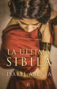 LA ULTIMA SIBILA - 9788466663977 - ISABEL ABENIA