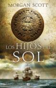 HIJOS DEL SOL - 9788466665377 - MORGAN SCOTT