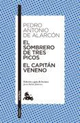 EL SOMBRERO DE TRES PICOS / EL CAPITAN VENENO - 9788467042177 - PEDRO ANTONIO DE ALARCON