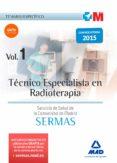 TÉCNICO ESPECIALISTA EN RADIOTERAPIA DEL SERVICIO DE SALUD DE LA COMUNIDAD DE MADRID. TEMARIO ESPECÍFICO VOLUMEN 1 - 9788467674477 - VV.AA.