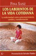 LA LABERINTOS DE LA VIDA COTIDIANA: LA ENFERMEDAD COMO AUTOCONOCI MIENTO, CAMBIO Y TRANSFORMACION - 9788472455177 - FINA SANZ RAMON