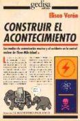 CONSTRUIR EL ACONTECIMIENTO - 9788474321777 - ELISEO VERON