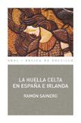 HUELLA CELTA EN ESPAÑA E IRLANDA - 9788476001677 - RAMON SAINERO