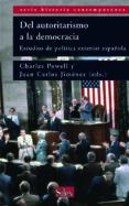 DEL AUTORITARISMO A LA DEMOCRACIA: ESTUDIOS DE POLITICA EXTERIOR ESPAÑOLA - 9788477371977 - CHARLES T. POWELL