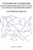 CULTURAS DE CUALQUIERA - 9788477743477 - LUIS MORENO CABALLUD