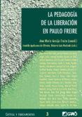 LA PEDAGOGIA DE LA LIBERACION EN PAULO FREIRE (CRITICA Y FUNDAMEN TOS, 3) - 9788478273577 - ANA MARIA ARAUJO FREIRE