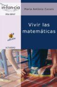 VIVIR LAS MATEMATICAS (2ª ED.) - 9788480634977 - MARIA ANTONIA CANALS