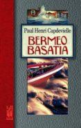 BERMEO BASATIA - 9788481362077 - PAUL HENRI CAPDEVIELLE