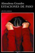 ESTACIONES DE PASO (EBOOK) - 9788483837177 - ALMUDENA GRANDES