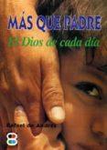 MAS QUE PADRE EL DIOS DE CADA DIA - 9788484070177 - RAFAEL DE ANDRES