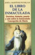 EL LIBRO DE LA INMACULADA: DOCTRINA, HISTORIA, POESIA Y ARTE SOBR E LA INMACULADA CONCEPCION DE MARIA - 9788484074977 - JOSE ANTONIO MARTINEZ PUCHE O.P.
