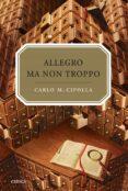 ALLEGRO MA NON TROPO : LAS LEYES FUNDAMENTALES DE LA ESTUPIDEZ HU MANA - 9788484329077 - CARLO M. CIPOLLA