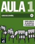 AULA 1 NUEVA EDICION COMPLEMENTO DE GRAMATICA Y VOCABULARIO  A1 - 9788484439677 - VV.AA.