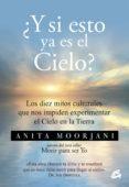 ¿y si esto ya es el cielo? (e-book) (ebook)-anita moorjani-9788484457077