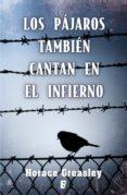 LOS PÁJAROS TAMBIÉN CANTAN EN EL INFIERNO (EBOOK) - 9788490196977 - HORACE GREASLEY