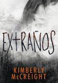 EXTRAÑOS - 9788490436677 - KIMBERLY MCCREIGHT