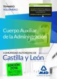 CUERPO AUXILIAR DE LA ADMINISTRACIÓN DE LA COMUNIDAD AUTÓNOMA DE CASTILLA Y LEÓN. TEMARIO VOLUMEN 2 - 9788490937877 - VV.AA.
