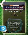 JUEGOS REDUCIDOS EN EL ENTRENAMIENTO DEL FUTBOL - 9788494298677 - VV.AA.