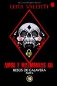 AMOS Y MAZMORRAS XII: BESOS DE CALAVERA (PARTE 2) - 9788494919077 - LENA VALENTI