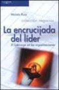 LA ENCRUCIJADA DEL LIDER: EL LIDERAZGO EN LAS ORGANIZACIONES - 9788497321877 - MOISES RUIZ