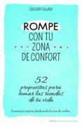 ROMPE TU ZONA DE CONFORT - 9788497546577 - GREGORY CAJINA