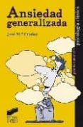 ANSIEDAD GENERALIZADA - 9788497565677 - JOSE MARIA PRADOS