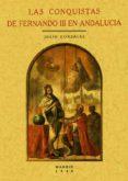 LAS CONQUISTAS DE FERNANDO III EN ANDALUCIA (ED. FACSIMIL) - 9788497612777 - JULIO GONZALEZ