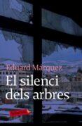 el silenci dels arbres (ebook)-eduard marquez-9788497874977